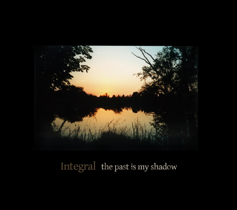 Integral – The Past Is My Shadow