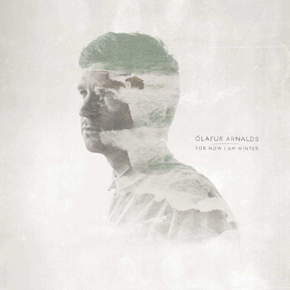 Olafur-Arnalds-For-Now-I-Am-Winter