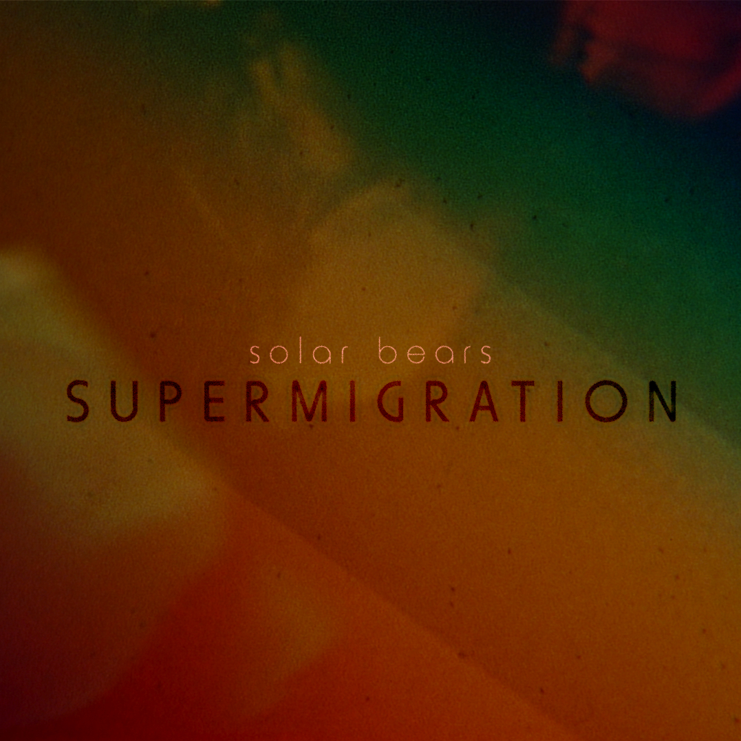 Solar Bears - Supermigration