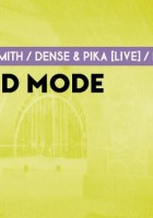 Places à gagner: Paul Woolford, Christian Smith, Dense & Pika @ Showcase