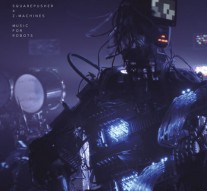 Seeksicksound news Squarepusher Music For Machines