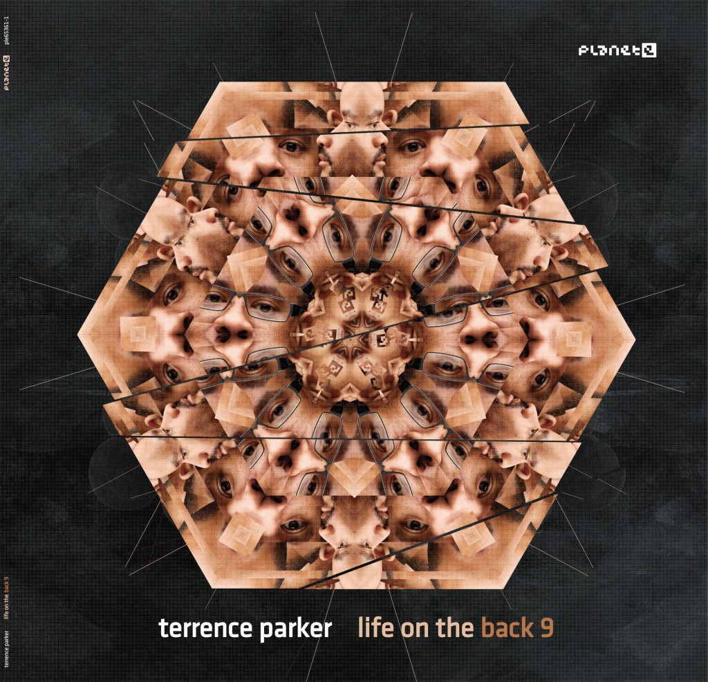 terrence parker - life on the back 9 planet e