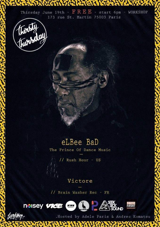Elbee Bad sera au Workshop Paris demain pour un Dj set gratos
