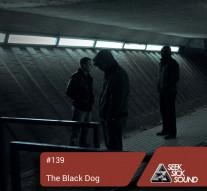 SSS Podcast #139 - The Black Dog Mix