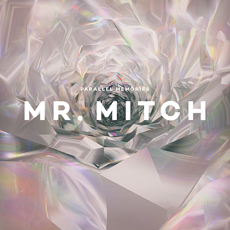 Mr Mitch - Parallel Memories