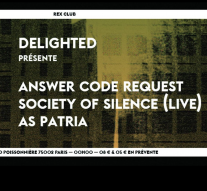Delighted avec Answer Code Request, Society Of Silence Live et As Patria au Rex Club