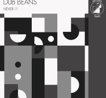 Dub Beans - Never EP [Artwork1500]